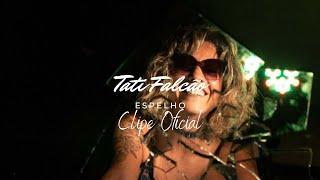ESPELHO (Clipe Oficial) - Tati Falcão