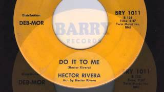 DO IT TO ME - HECTOR RIVERA