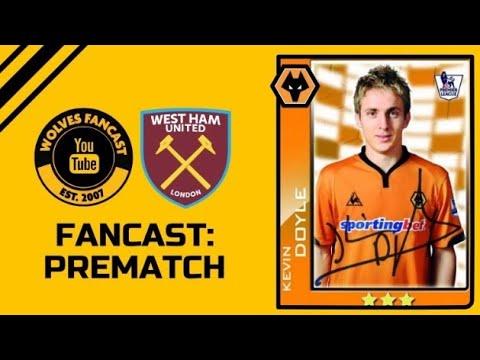 Wolves vs West Ham - Fancast Prematch