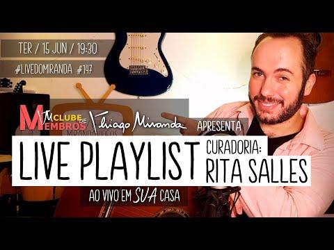 Live PLAYLIST - Curadoria RITA SALLES - Clube de Membros Thiago Miranda #LiveDoMiranda #147