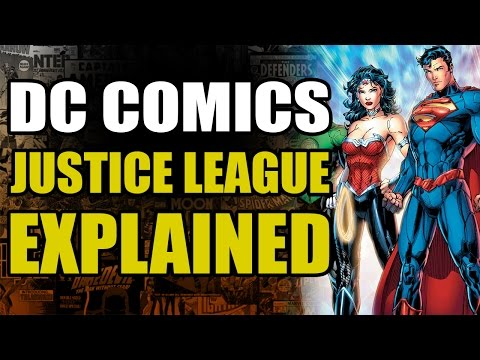 DC Comics: The Justice League Explained