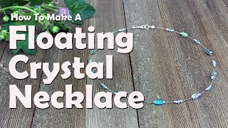 How To Make A Floating Crystal Necklace
