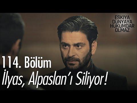 İlyas, Alpaslan'ı Siliyor! - Eşkıya Dünyaya Hükümdar Olmaz 114. Bölüm