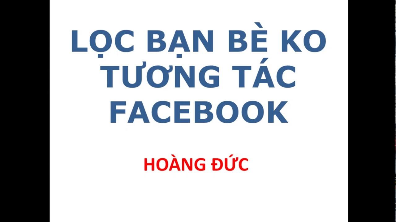 Hướng dẫn Lọc bạn bè ít tương tác trên Facebook 2019
