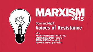 Marxism 2015 Opening Night - Voices of Resistance