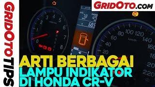 Arti Berbagai Lampu Indikator di Honda CR-V | How To | GridOto Tips