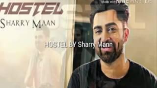 Hostel |Sharry Mann video|  Lyrical video|Parmish Verma| Mista baaz|