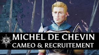 Dragon Age: Inquisition - Michel de Chevin Cameo & Recruitment