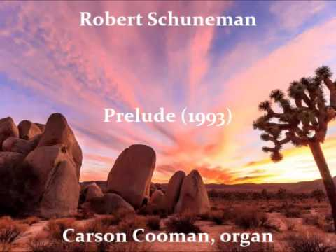 Robert Schuneman — Prelude (1993) for organ