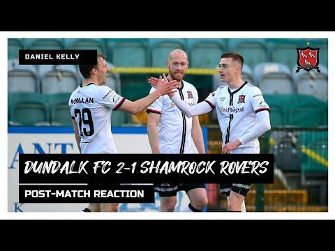 Daniel Kelly Reaction | Dundalk FC 2-1 Shamrock Rovers