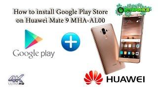Как установить Google Play Store на Huawei Mate 9 MHA-AL00  (4K)(Инструкция от Шестеренки как устанавливать плей маркет на Huawei Mate 9 MHA-AL00 (Android 7.0 EMUI 5.0) с помощью HiApp и приложен..., 2017-01-23T02:32:39.000Z)