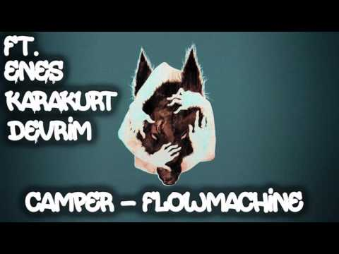 Camper ft Enes Karakurt & Devrim-Flowmachine