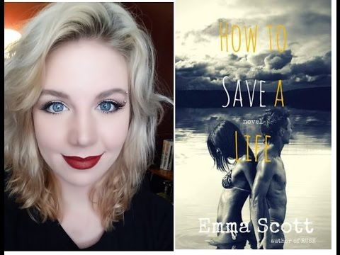 """[Review] """"How to Save a Life"""" by Emma Scott"""