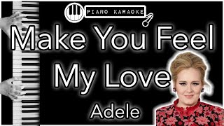 Make You Feel My Love - Adele - Piano Karaoke Instrumental