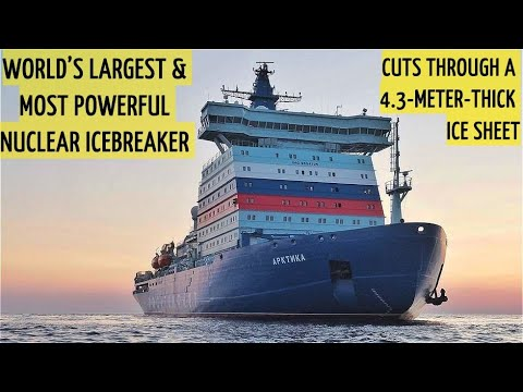 Russia's New Icebreaker Arktika, The World's Largest & Most