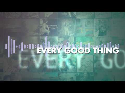 'Every Good Thing' Lyric Video | The Afters