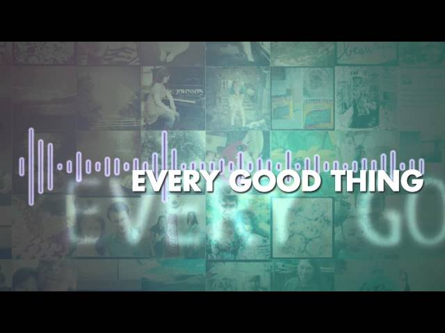 The Afters - Every Good Thing - Lyric Video