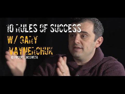 10 Rules For Success W/ Gary Vaynerchuk