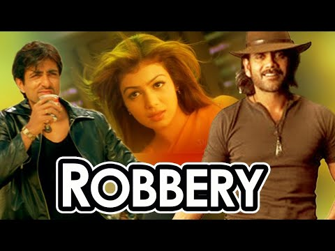 Robbery Hindi Full Dubbed Movie - Nagarjuna - Ayesha Takia - Sonu Sood - Best Action Movie