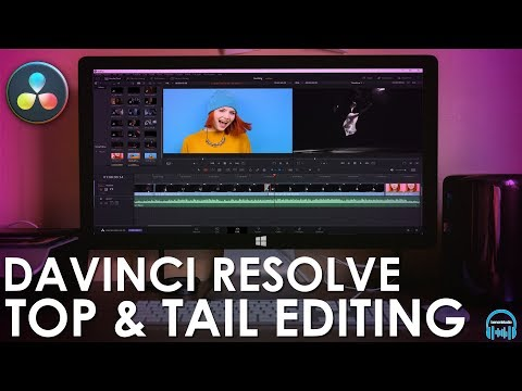 DaVinci Resolve - Top & Tail Editing