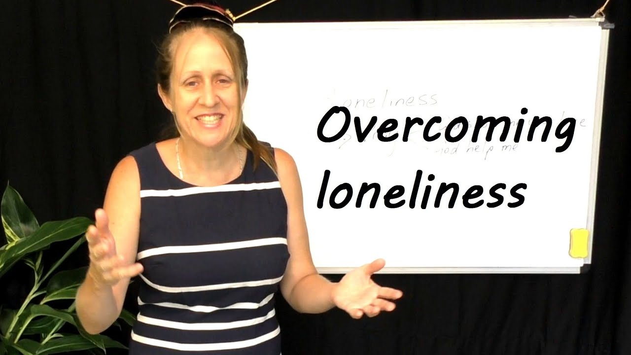 God Help Me I'm Lonely: Overcoming Loneliness