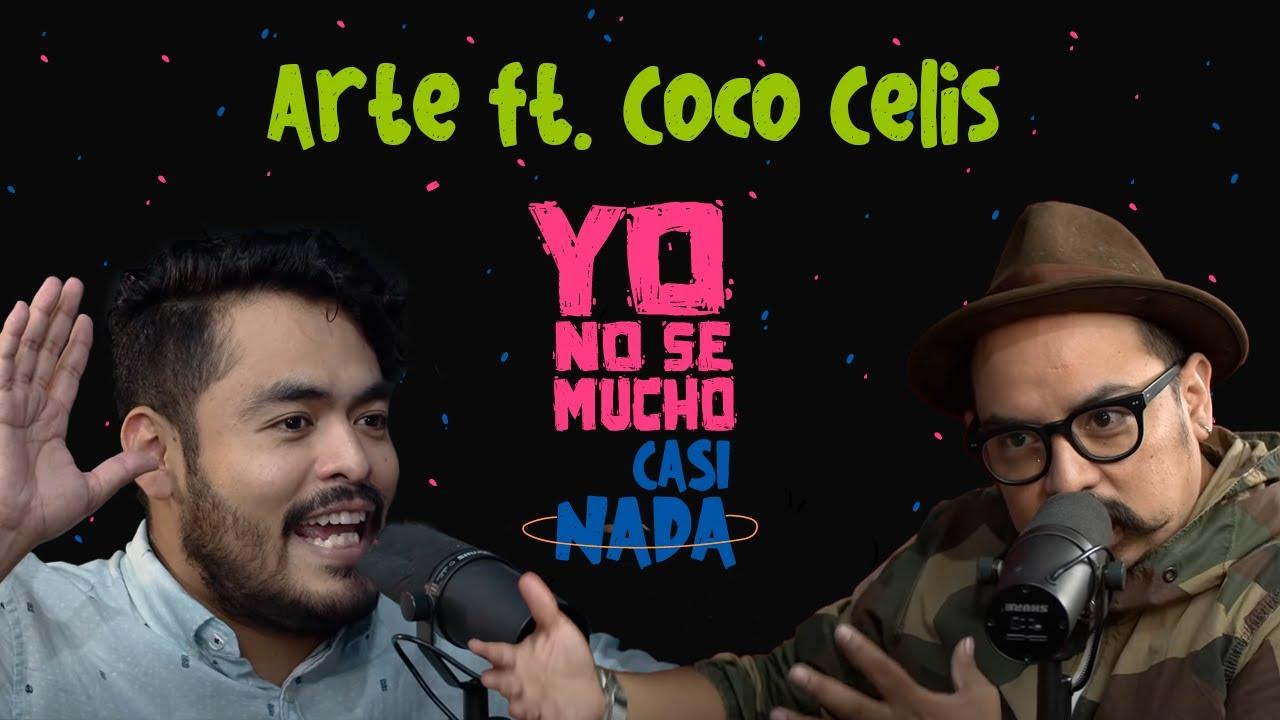 Yo No Sé Mucho de Casi Nada: Arte ft. Coco Celis