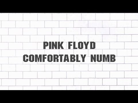 Pink Floyd - Comfortably Numb (2011 - Remaster)