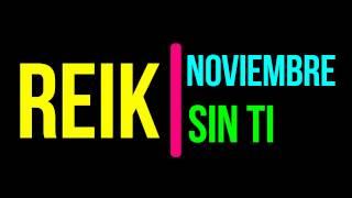 Noviembre Sin Ti ---- Reik / karaoke