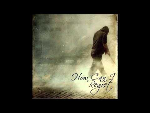 How Can I Regret - Take Your Own Victory