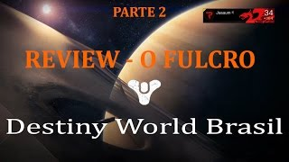 Destiny - Análise de arma - O Fulcro - Parte 2 (The Fulcrum Weapon Review)