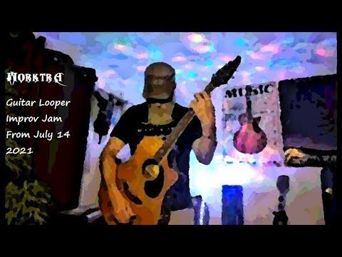 Guitar Looper Improv Jam From July 14, 2021