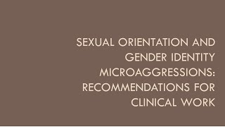 Sexual orientation and gender identity microaggressions in clinical settings