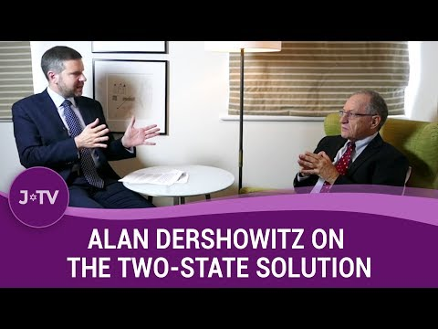 Alan Dershowitz On The Two State Solution (4) | J-TV