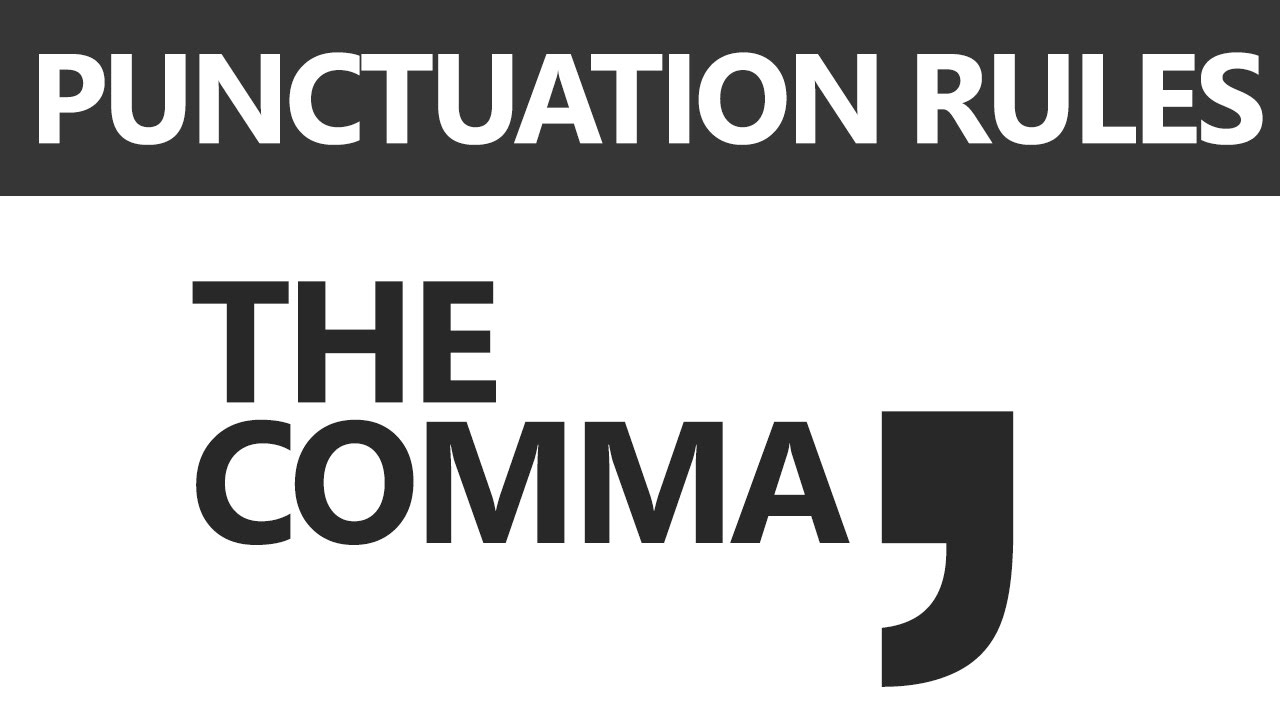 English Grammar: Punctuation Rules - The Comma - YouTube