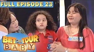 Full Episode 23 | Bet On Your Baby - Jul 29, 2017