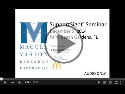 2014 Florida SupportSight Seminar - Macula Vision Research Foundation
