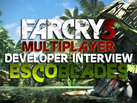 Far Cry 3 Multiplayer - Developer Interview with Daniel Berlin (Game Designer)