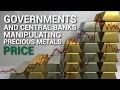 Governments and Central Banks manipulating precious metals price - Bix Weir
