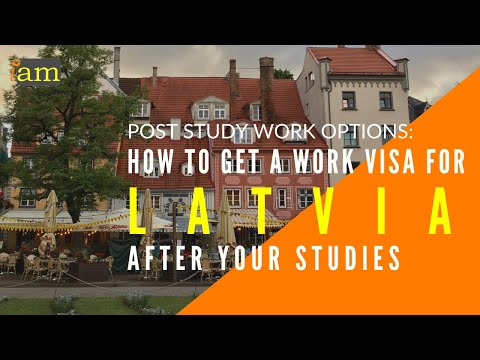 How to Get a Work Visa in Latvia After Your Studies: Post Study Options