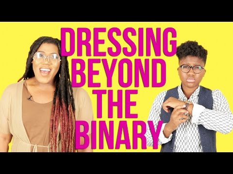 Dressing Beyond The Binary