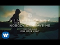 watch he video of Nobody Can Save Me (Official Audio) - Linkin Park
