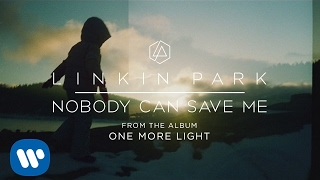 Nobody Can Save Me Official Audio Linkin Park
