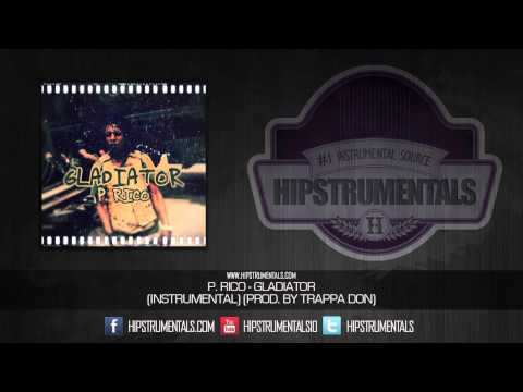 P. Rico - Gladiator [Instrumental] (Prod. By Trappa Don) + DOWNLOAD LINK