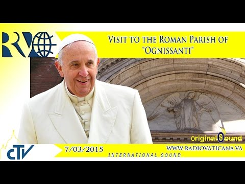 "Visit to the Roman Parish of ""Ognissanti"" - 2015.03.07"