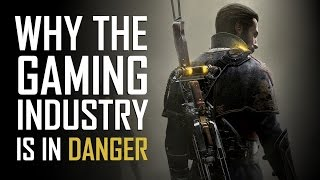 Why The Gaming Industry Is In Serious DANGER!