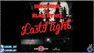 Blak Ryno Ft. Sunshine - Last Night - June 2012