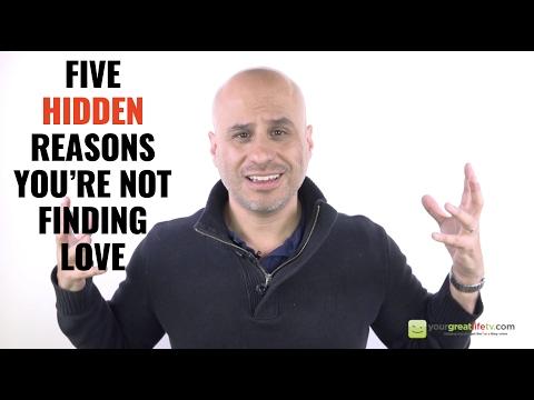 5 Hidden Reasons You're Not Finding Love