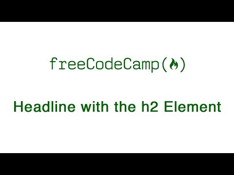 Basic HTML And HTML5: Headline With The H2 Element | FreeCodeCamp