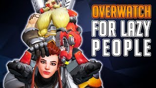 Overwatch For Lazy People