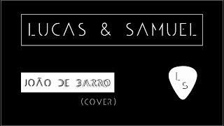 Baixar João de Barro - Renato Vianna (Cover) by Lucas & Samuel